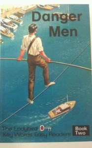 Ladybird book - Danger Men