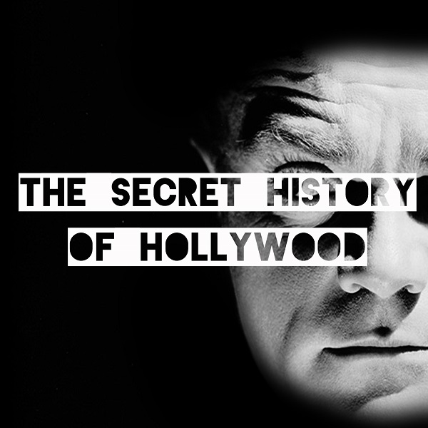 The Secret History Of Hollywood podcast